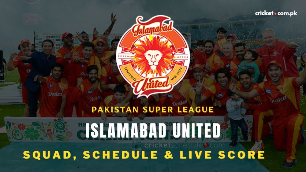 Islamabad United Team, Squads, Schedule and Wiki