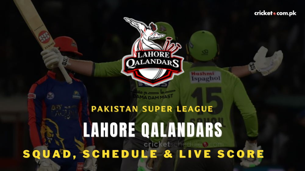 Lahore Qalandars Team, Squads, Schedule and Wiki