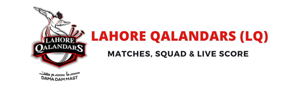 Lahore Qalandars PSL Team, Squad, Schedule, Live Score