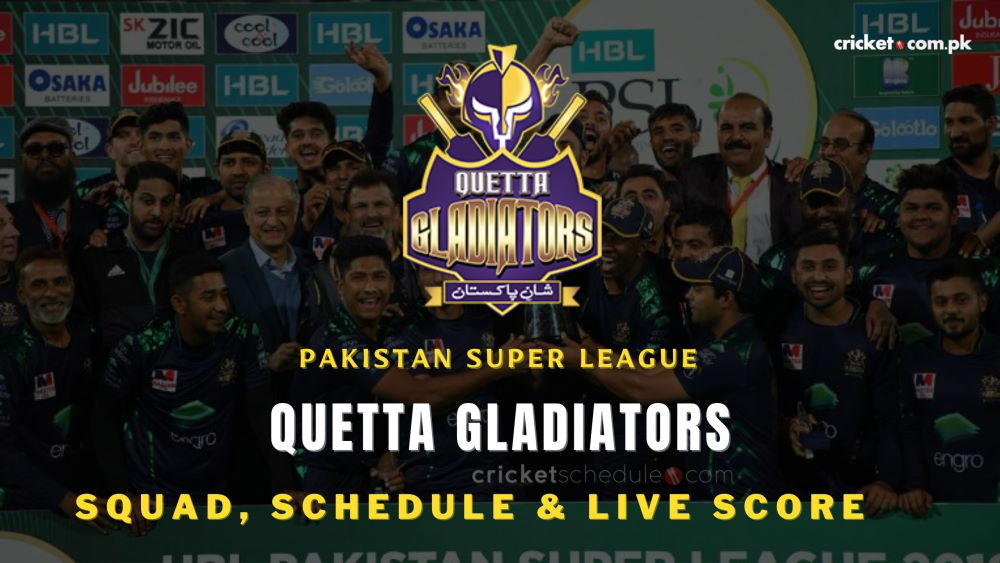 Quetta Gladiators Team, Squads, Schedule and Wiki