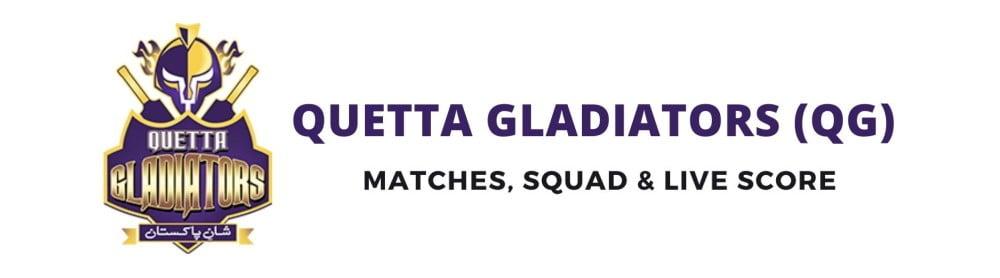 Quetta Gladiator PSL Team, Squad, Schedule, Live Score